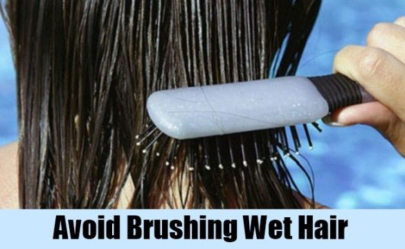 Avoid Brushing Wet Hair